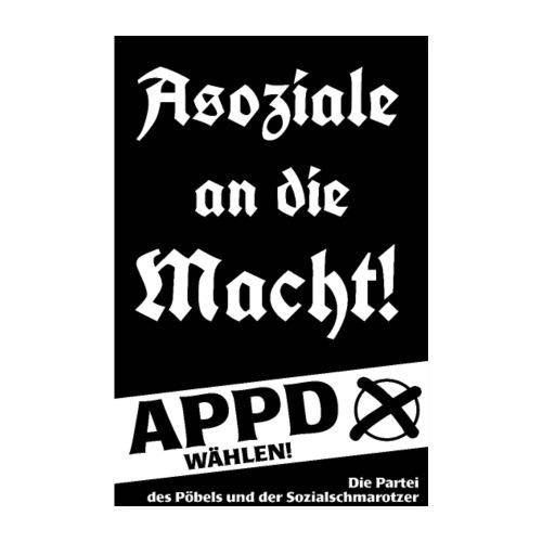 Poster Asoziale an die Macht! - Poster 20x30 cm