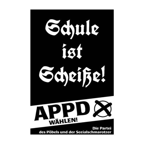Poster Schule ist Scheiße! - Poster 20x30 cm