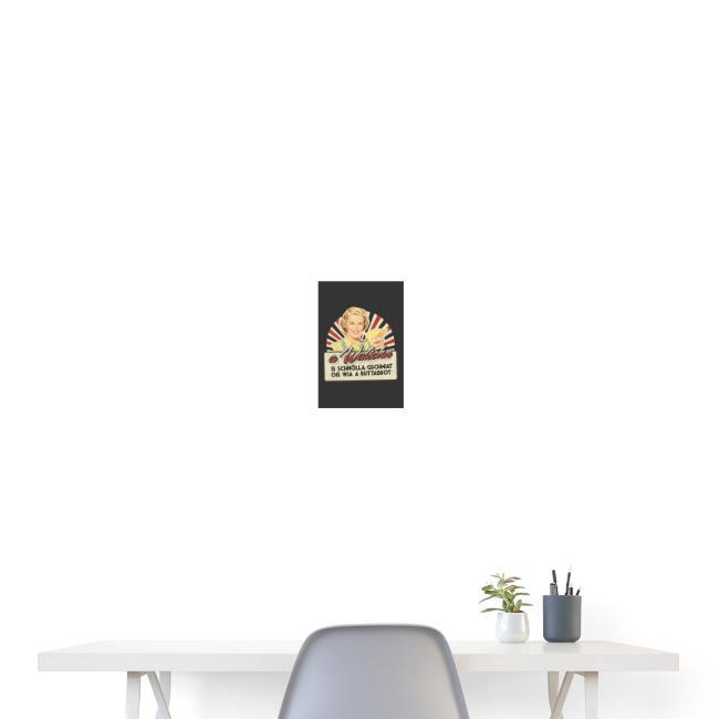 Vorschau: A Watschn is schnö gschmiat - Poster 20x30 cm
