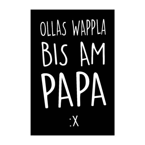 Vorschau: Ollas Wappla bis am Papa - Poster 20x30 cm