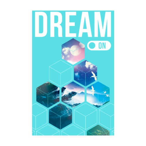 Dream On ! - Poster 20 x 30 cm
