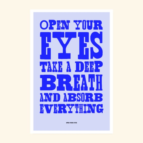 Open Your Eyes - Poster 8 x 12 (20x30 cm)