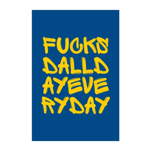 FUCK SD ALL DAY EVERY DAY - Poster 20x30 cm