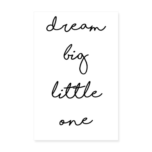 dream big little one - Poster 20x30 cm