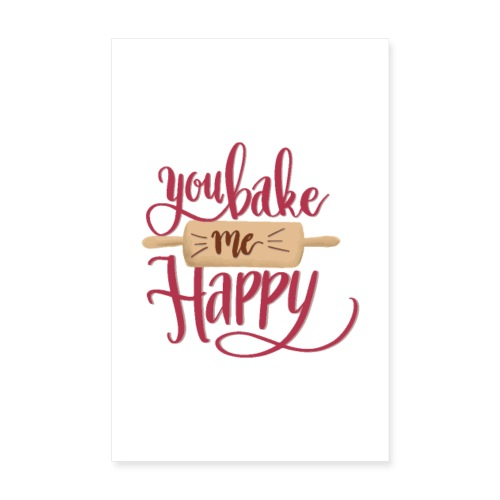 You bake me Happy - Poster (Red) - Poster 20x30 cm