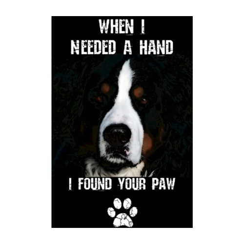 When i needed a hand i found your paw! - Poster 20x30 cm