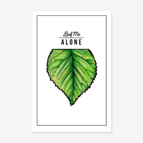 Poster Leaf me Alone - Poster 20x30 cm