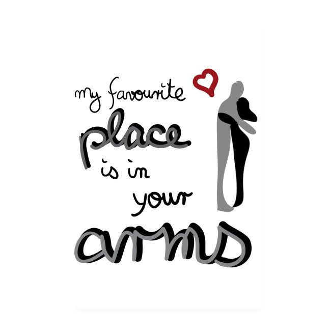 My favourite Place is in your Arms