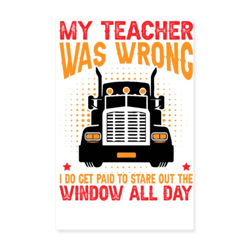 MY TEACHER WAS WRONG - Poster 20x30 cm