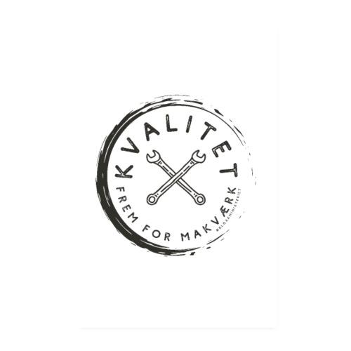 Kvalitet- frem for makværk plakat - Poster 20x30 cm