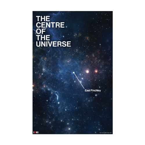 The Centre of the Universe. East Finchley - Poster 8 x 12 (20x30 cm)