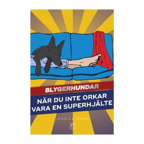 Blygerhundar När du inte orkar vara en superhjälte - Poster 20x30 cm