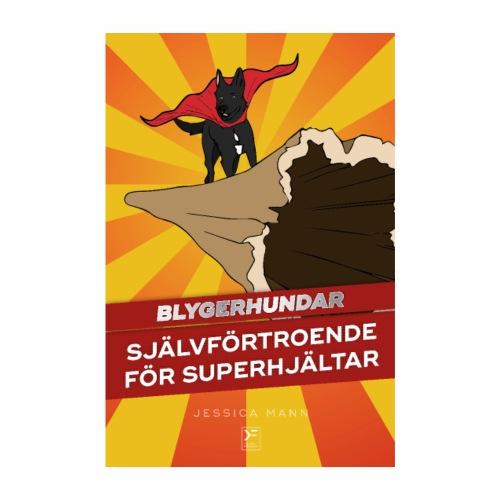 Blygerhundar - Självförtroende för superhjältar - Poster 20x30 cm