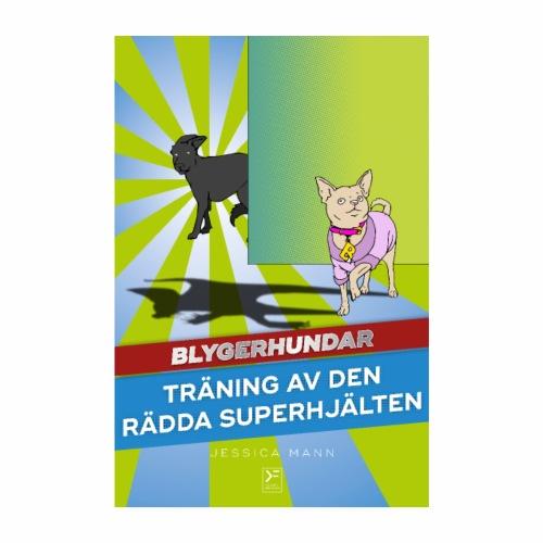 Blygerhundar - Träning av den rädda superhjälten - Poster 20x30 cm