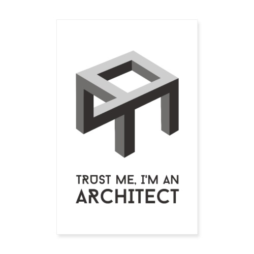 Trust me, I'm an architect | Poster - Juliste 20x30 cm