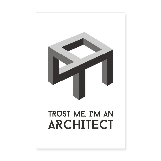 Trust me, I'm an architect | Poster