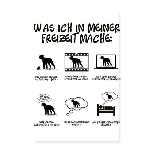 POSTER Dinge in meiner Freizeit - Riesenschnauzer - Poster 20x30 cm