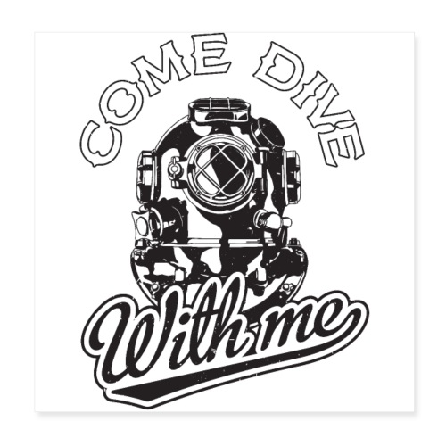 Come Dive With Me - Poster 8 x 8 (20x20 cm)
