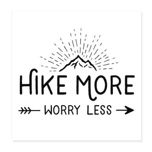 hike more worry less - Poster 20x20 cm