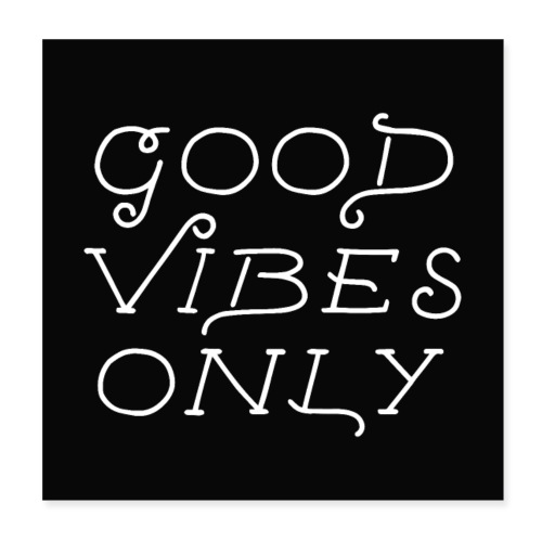 good vibes only - Poster 20x20 cm