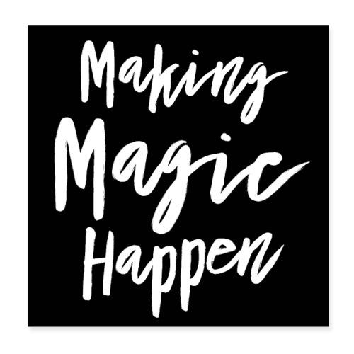 Making Magic Happen Poster - Poster 20x20 cm