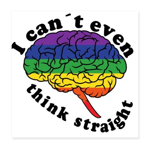 Ich kann nicht einmal klar denken | LGBT - Poster 20x20 cm