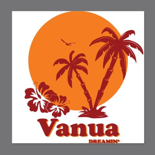 VANUA DREAMIN 'Tee Shirt - Poster 8 x 8 (20x20 cm)