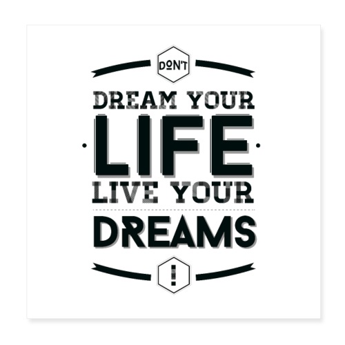 Live your dreams - Poster 20 x 20 cm
