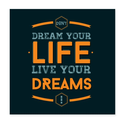 Live your dreams - Poster 20 x 20 cm