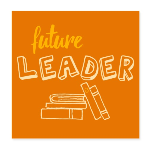 Poster - Future Leader - Yellow - Poster 8 x 8 (20x20 cm)
