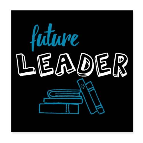 Poster - Future Leader - Black - Poster 8 x 8 (20x20 cm)