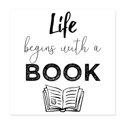 0019 life begins with a book bookworm - Poster 8 x 8 (20x20 cm)