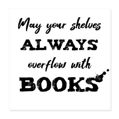 0040 Always full bookshelves | Bücherstapel - Poster 8 x 8 (20x20 cm)