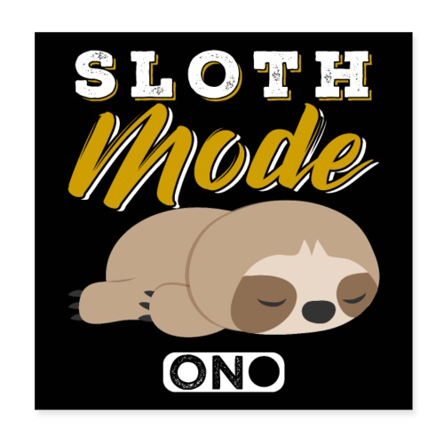 Sloth Mode On - Poster 20x20 cm