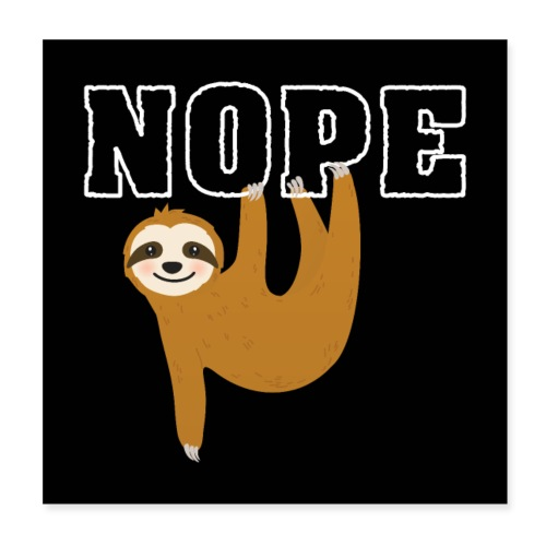 Nope Funny Sloth Fan - Poster 20x20 cm