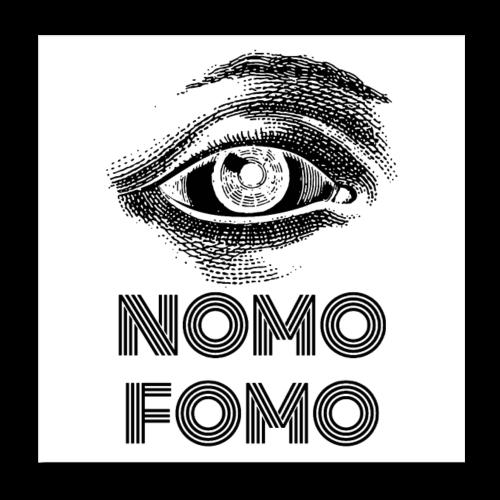NOMO FOMO - Poster 8 x 8 (20x20 cm)