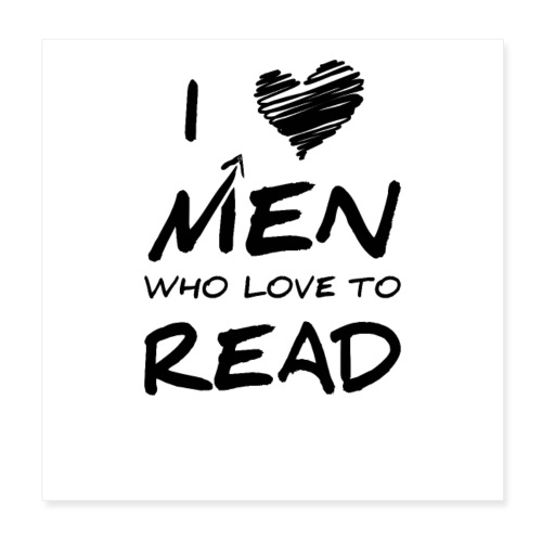 0174 Ich liebe Männer die das Lesen lieben! - Poster 8 x 8 (20x20 cm)