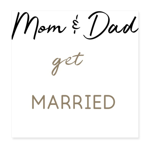 Mom and Dad get married - Poster 20x20 cm