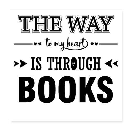 0195 Der Weg zu meinem Herz führt durch Bücher - Poster 8 x 8 (20x20 cm)