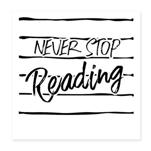 0208 Niemals aufhören zu lesen | bookrebels - Poster 8 x 8 (20x20 cm)