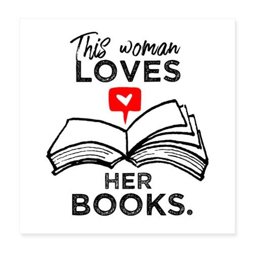 0217 Diese Frau liebt ihre Bücher | Leserin - Poster 8 x 8 (20x20 cm)
