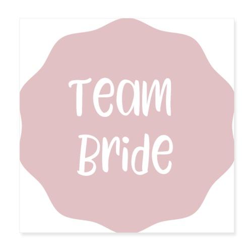 Team Bride - Poster 20x20 cm