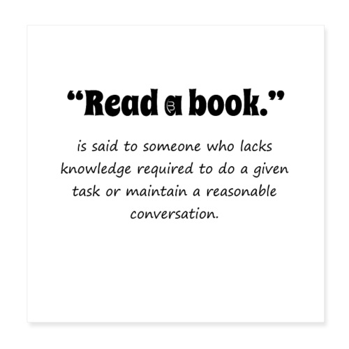 0310 book, reading, funny, cool, funny, saying - Poster 8 x 8 (20x20 cm)