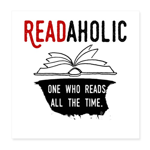0315 Readaholic Funny saying reader reading book - Poster 8 x 8 (20x20 cm)