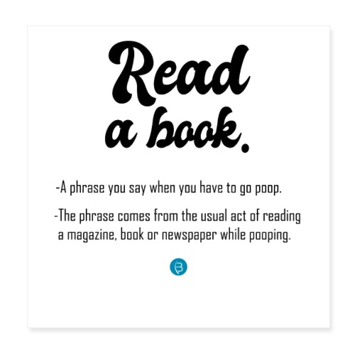 0307 Funny saying, book, books, funny, reading - Poster 8 x 8 (20x20 cm)