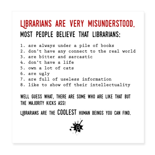 0338 Librarians are very misunderstood - Poster 8 x 8 (20x20 cm)