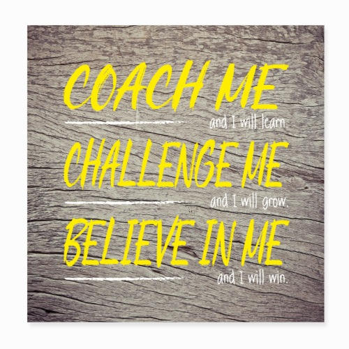 Coach me and I will learn - Poster 8 x 8 (20x20 cm)