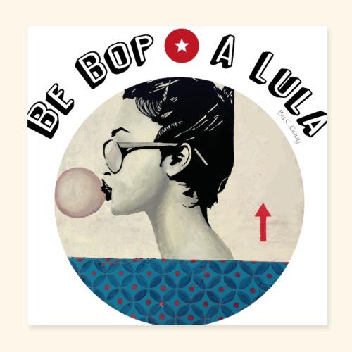 Be bop a lula - Poster 20 x 20 cm