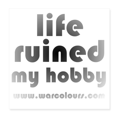 life ruined my hobby faded - Poster 8 x 8 (20x20 cm)