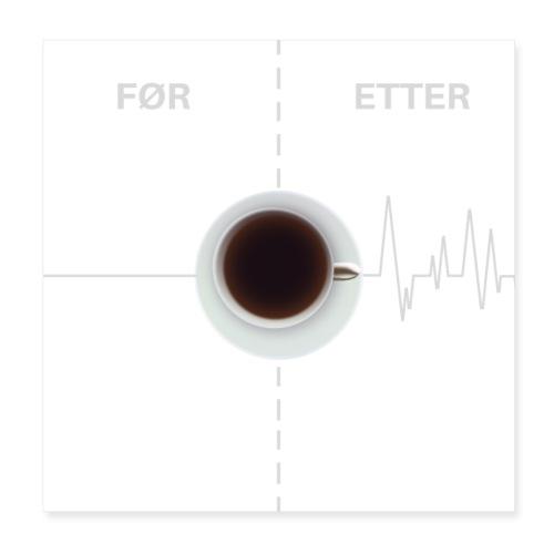 KAFFEELSKER - kaffe er best - Poster 20x20 cm